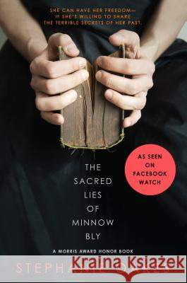 The Sacred Lies of Minnow Bly Stephanie Oakes 9780803740709 Dial Books