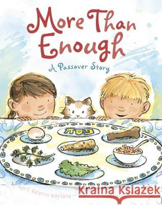More Than Enough: A Passover Story April Halprin Wayland Katie Kath Katie Kath 9780803741263