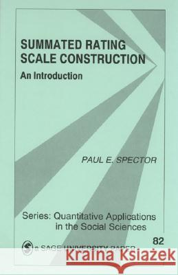 Summated Rating Scale Construction : An Introduction Paul E. Spector 9780803943414 Sage Publications