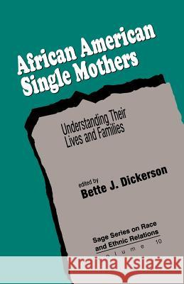 African American Single Mothers: Understanding Their Lives and Families Bette J. Dickerson Bette J. Dickerson 9780803949126