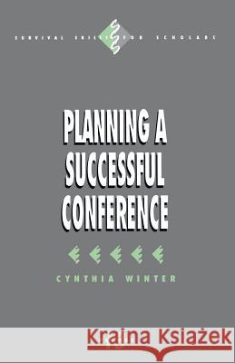 Planning a Successful Conference Cynthia Winter 9780803955257