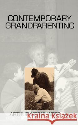 Contemporary Grandparenting Arthur Kornhaber 9780803958050