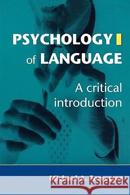 Psychology of Language: A Critical Introduction Michael A. Forrester 9780803979918