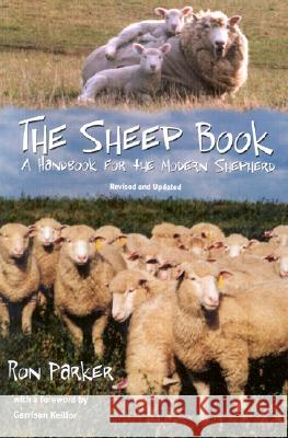 The Sheep Book: A Handbook for the Modern Shepherd, Revised and Updated Ronald B Parker 9780804010320
