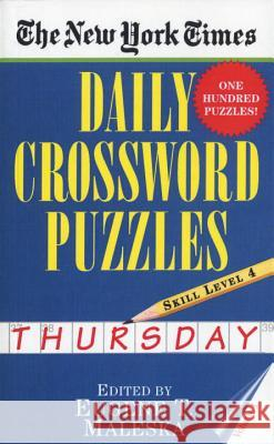 The New York Times Daily Crossword Puzzles: Thursday, Volume 1: Skill Level 4 Eugene T. Maleska Nyt 9780804115827