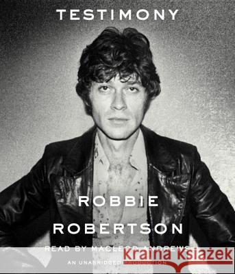Testimony - audiobook Robbie Robertson 9780804166010 Random House Audio Publishing Group