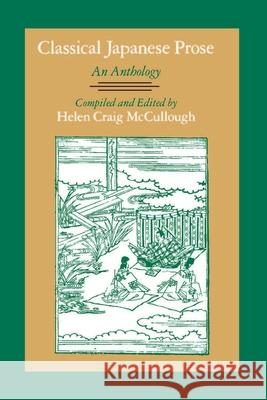 Classical Japanese Prose : An Anthology Helen C. McCullough 9780804719605