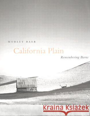 California Plain : Remembering Barns Morley Baer Bright Eastland Patrick Jablonski 9780804742702