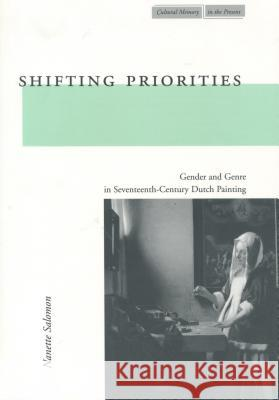 Shifting Priorities : Gender and Genre in Seventeenth-Century Dutch Painting Nanette Salomon 9780804744775