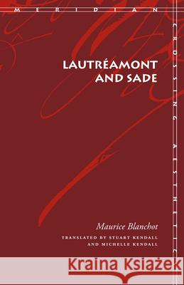 Lautraamont and Sade Maurice Blanchot Stuart Kendall Michelle Kendall 9780804750356 Stanford University Press