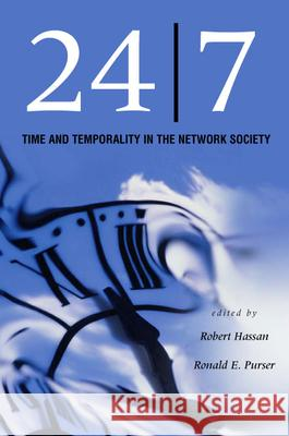 24/7: Time and Temporality in the Network Society Robert Hassan Ronald Purser 9780804751964