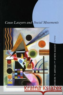 Cause Lawyers and Social Movements Austin Sarat Stuart A. Scheingold 9780804753616