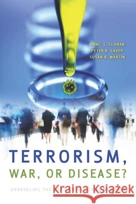 Terrorism, War, or Disease?: Unraveling the Use of Biological Weapons  9780804759779