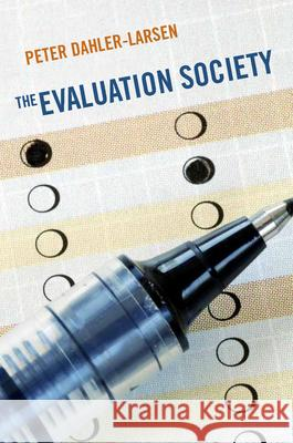 The Evaluation Society Peter Dahler-Larsen 9780804776929