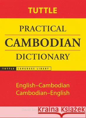 Tuttle Practical Cambodian Dictionary: English-Cambodian Cambodian-English David Smyth Tran Kien Smyth 9780804819541
