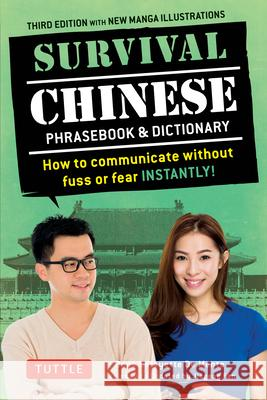 Survival Chinese Phrasebook & Dictionary: How to Communicate Without Fuss or Fear Instantly! (Mandarin Chinese Phrasebook & Dictionary) Boye Lafayette D Jiageng Fan 9780804845380