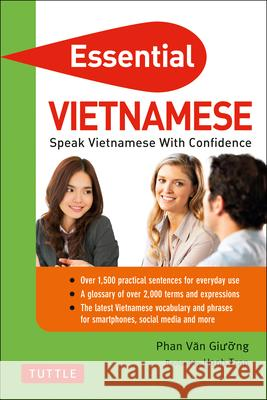 Essential Vietnamese: Speak Vietnamese with Confidence! (Vietnamese Phrasebook & Dictionary) Phan Van Giuong Hanh Tran 9780804851299