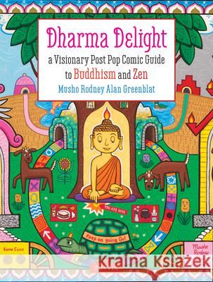 Dharma Delight: A Visionary Post Pop Comic Guide to Buddhism and Zen  9780804851800