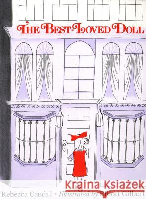 The Best-Loved Doll Rebecca Caudill Nelle Davis Elliot Gilbert 9780805054675