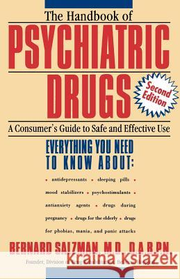 The Handbook of Psychiatric Drugs: A Consumer's Guide to Safe and Effective Use Bernard Salzman 9780805071238
