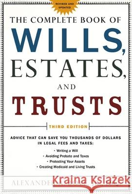 The Complete Book of Wills, Estates & Trusts: Advice That Can Save You Thousands of Dollars in Legal Fees and Taxes Alexander A. Bove 9780805078886
