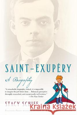 Saint-Exupery: A Biography Stacy Schiff 9780805079135 Owl Books (NY)