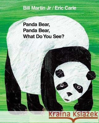 Panda Bear, Panda Bear, What Do You See? Bill, Jr. Martin Eric Carle 9780805081022