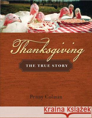 Thanksgiving: The True Story Penny Colman 9780805082296
