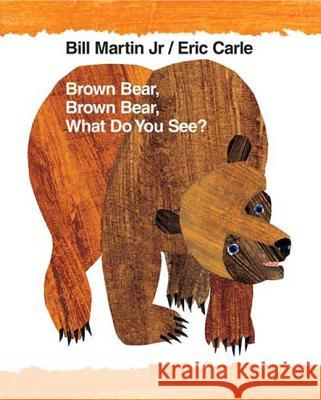 Brown Bear, Brown Bear, What Do You See?: 40th Anniversary Edition Bill Martin Eric Carle 9780805087185