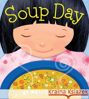 Soup Day: A Picture Book Melissa Iwai Melissa Iwai 9780805090048