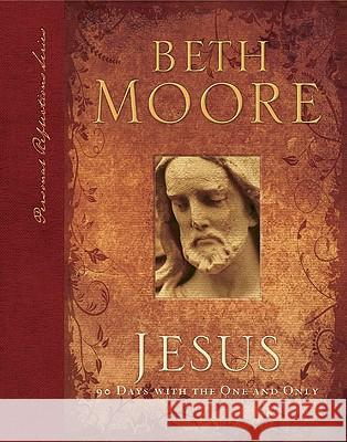 Jesus: 90 Days with the One and Only Beth Moore 9780805446456
