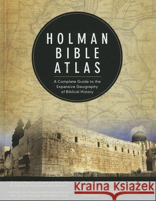 Holman Bible Atlas: A Complete Guide to the Expansive Geography of Biblical History Thomas V. Brisco 9780805497601