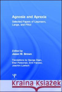 Agnosia and Apraxia: Selected Papers of Liepmann, Lange, and P