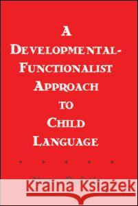 A Developmental-functionalist Approach To Child Language Nancy Budwig 9780805805208