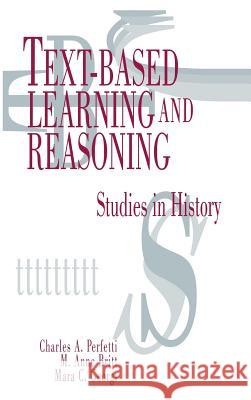 Text-Based Learning and Reasoning: Studies in History Charles A. Perfetti M. Anne Britt Mara C. Georgi 9780805816433