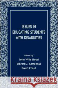 Issues in Educating Students With Disabilities Thomas Da Lloyd John Wills Lloyd Edward J. Kame'enui 9780805822021