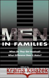 Men in Families : When Do They Get involved? What Difference Does It Make? Booth                                    Alan Booth Ann C. Crouter 9780805825398