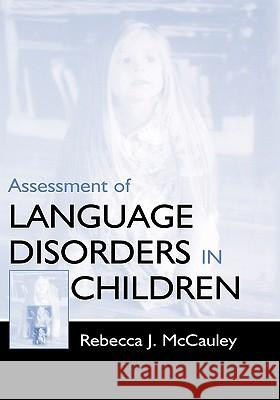Assessment of Language Disorders C Rebecca J. McCauley 9780805825619