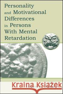 Personality and Motivational Differences in Persons with Mental Retardation Harvey L. Switzky 9780805825701