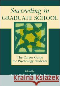 Succeeding in Graduate School : The Career Guide for Psychology Students Steven Walfish Allen K. Hess 9780805836141