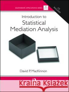 Introduction to Statistical Mediation Analysis [With CDROM] David MacKinnon David P. MacKinnon 9780805839746