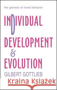 Individual Development & Evolution Gilbert Gottlieb 9780805840827