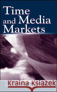 Time and Media Markets Alan B. Albarran Angel Arres 9780805841138