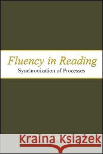 Fluency in Reading: Synchronization of Processes Zvia Breznitz 9780805841442