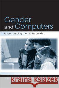 Gender and Computers: Understanding the Digital Divide Joel Cooper Kimberlee D. Weaver Hoel Cooper 9780805844269