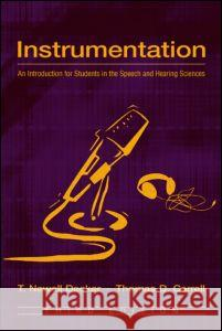 Instrumentation: An Introduction for Students in the Speech and Hearing Sciences T. Newell Decker Thomas D. Carrell Decker 9780805846812