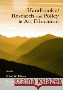 Handbook of Research and Policy in Art Education Eisner                                   Elliot W. Eisner Michael D. Day 9780805849721