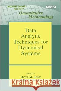 Data Analytic Techniques for Dynamical Systems Steven M. Boker Michael J. Wenger 9780805850130