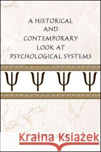 A Historical and Contemporary Look at Psychological Systems Joseph J. Pear 9780805850796