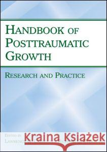 Handbook of Posttraumatic Growth: Research and Practice Lawrence G. Calhoun Richard G. Tedeschi 9780805851960